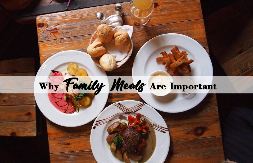 why family meals are important