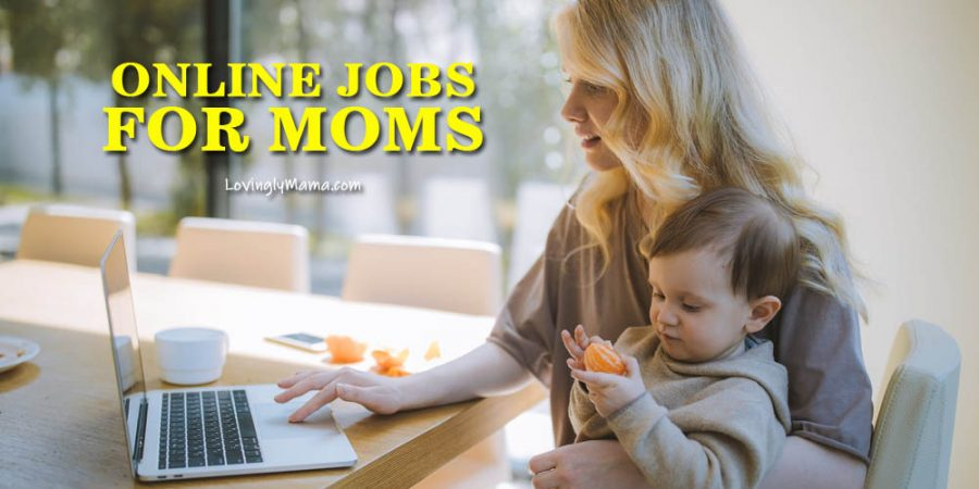 online jobs for moms - work online - Bacolod mommy blogger - family income - Covid-19 -safety and health