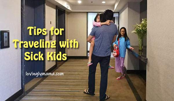 tips for traveling with sick kids - health and wellness - Bacolod mommy blogger - family travel - carrying a kid