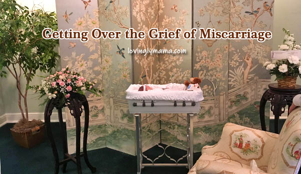getting over the grief of miscarriage - stillbirth - Bacolod mommy blogger - pregnancy - funeral - wake