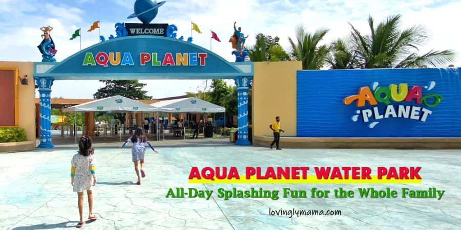 Aqua Planet Water park Pampanga Philippines - family travel - Bacolod mommy blogger - outdoor activities for kids - entrance