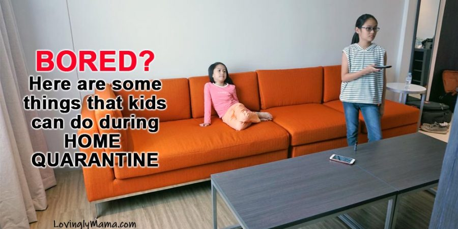 home quarantine for covid-19 - activities for kids - home - bacolod mommy blogger- homeschooling - parenting