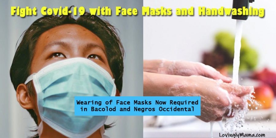 proper handwashing - wearing of face masks - prevent covid-19 - Bacolod mommy blogger - Bacolod City executive order - surgical masks