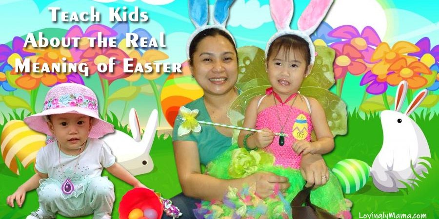 teaching kids about the real meaning of easter - holy week - ECQ - Covid-19- Easter Egg hunt - Easter bunny - Jesus - family - daughters - homeschooling
