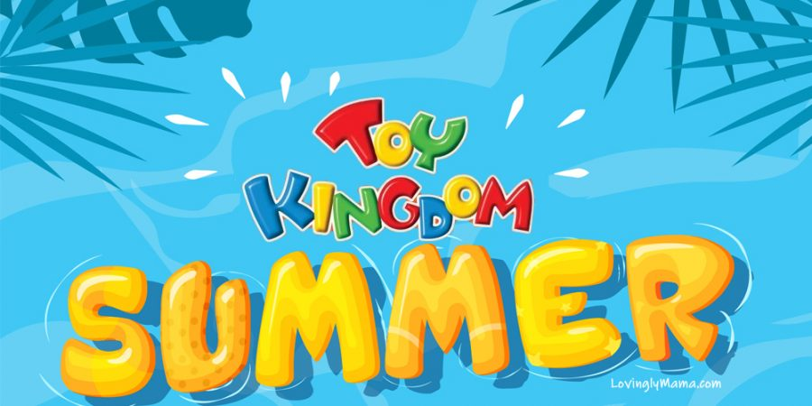 Toy Kingdom summer - toys - SM Store - Covid-19 - stay at home -lockdown - summer fun
